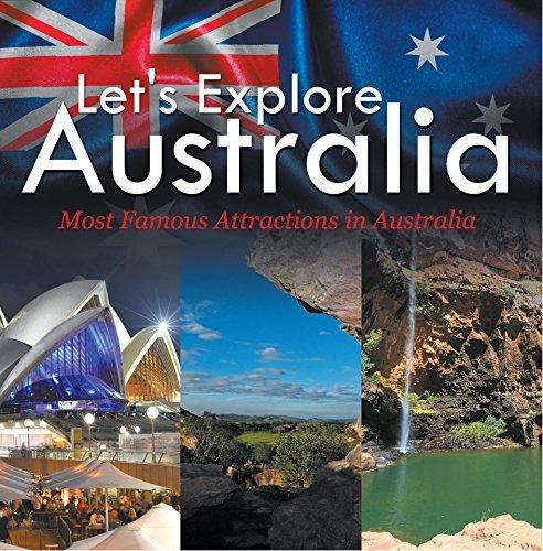 Let's Explore Australia (Most Famous Attractions in Australia): Australia Travel Guide (Children's Explore the World Books)