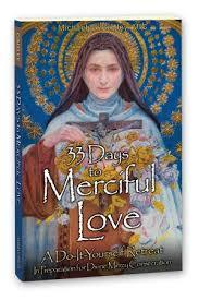 Ebook 33 Days to Merciful Love: A Do-It-Yourself Retreat in Preparation for Divine Mercy Consecration by Michael Gaitley PDF!