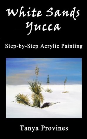 White Sands Yucca: Step-by-Step Acrylic Painting