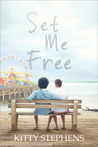 Set Me Free by Kitty Stephens