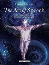 The Art of Speech: Body - Soul - Spirit - Word: A Practical and Spiritual Guide