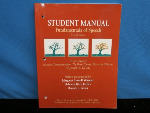 The Fundamentals of Speech Student Manual, 2e, to accompany Human Communication: The Basic Course, 11e, Cedarville University, COM-1100