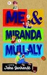 Me and Miranda Mu...