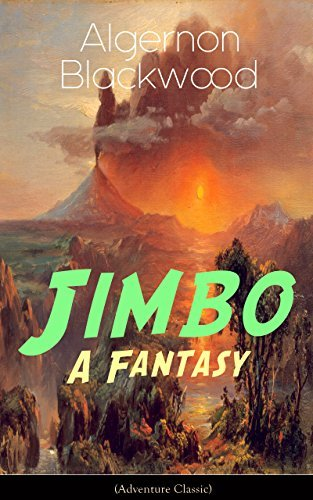 Jimbo: A Fantasy (Adventure Classic): Mystical adventures - The Empty House Mystery
