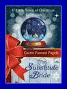 The Substitute Bride (O' Little Town of Christmas)