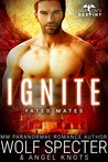 Ignite (Dragon's Destiny: Fated Mates #3)