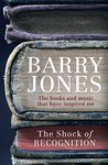 The Shock of Recognition by Barry Jones