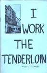 I Work the Tenderloin