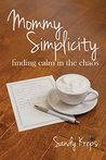 Mommy Simplicity: Finding Calm in the Chaos