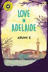Love in Adelaide by Arumi E.