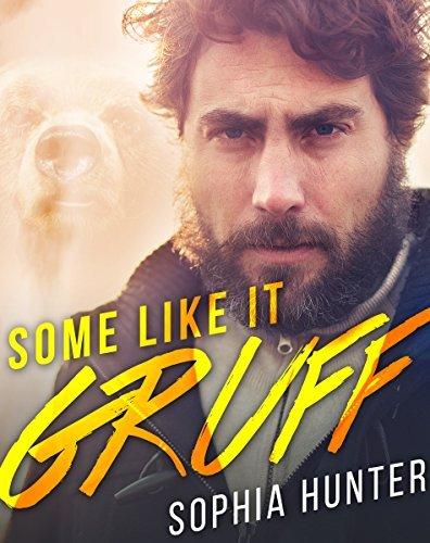 Some Like It Gruff (BBW Bear Shifter Fantasy Romance Books) (Fun Shapeshifter Werebear Mature Young Adult Alpha Male Love and Romance Novella)