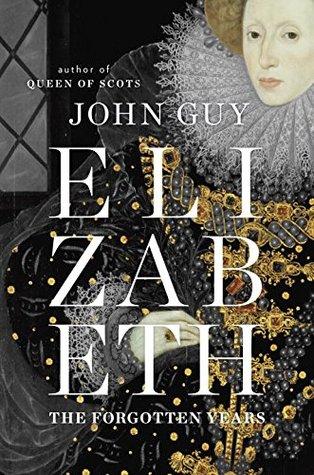 Descargar Elizabeth: the forgotten years epub gratis online John Guy
