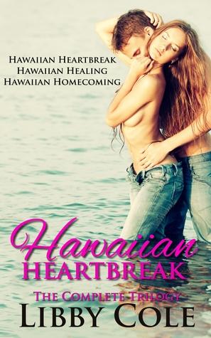 Hawaiian Heartbreak: The Complete Trilogy (Hawaiian Heartbreak, #1-3)