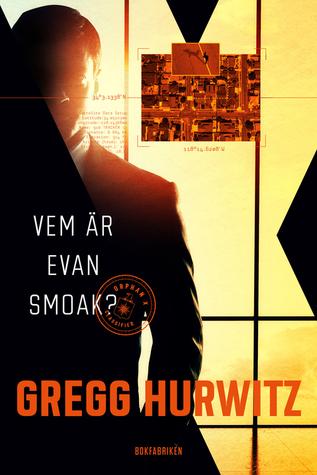 Vem är Evan Smoak? by Gregg Hurwitz