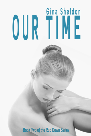 Our Time (The Rub Down, #2)
