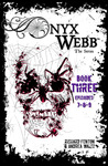 Onyx Webb: Book Three: Episodes 7, 8, 9
