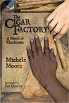 The Cigar Factory: A Novel of Charleston