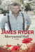 Merrywood Hall by James  Ryder