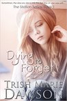 Dying to Forget (The Station #1)