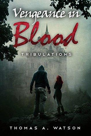 Vengeance in Blood: Tribulations--Book 2