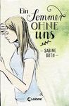 Ein Sommer ohne uns by Sabine Both