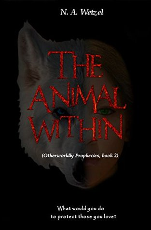 The Animal Within (Otherworldly Prophecies #2)