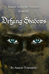 Defying Shadows (Rising Shadows #3)