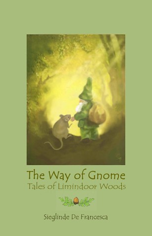 The Way of Gnome; tales of Limindoor Woods