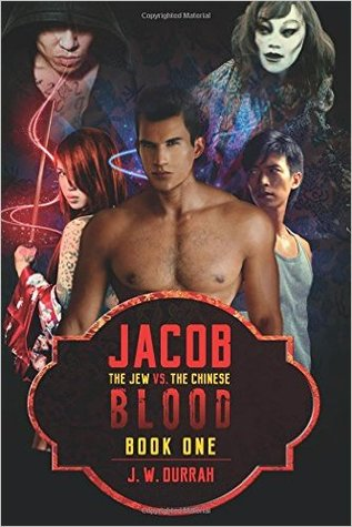 Jacob the Jew vs. the Chinese Blood: Book One