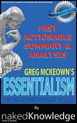Essentialism: The Disciplined Pursuit of Less by Greg Mckeown | Key Insights & Summary