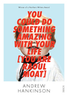 You Could Do Something Amazing with Your Life [You Are Raoul ... by Andrew Hankinson
