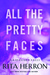 All the Pretty Faces by Rita Herron