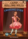 Crossing Over (Camp Rolling Hills, #2)