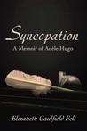 Syncopation: A Memoir of Adele Hugo