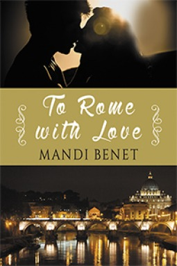 To Rome With Love by Mandi Benet