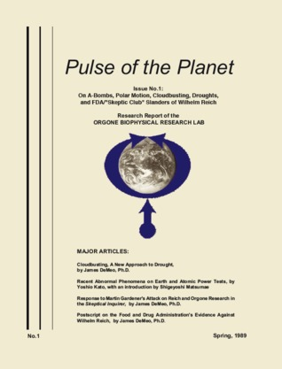 """Pulse of the Planet No.1: On A-Bombs, Polar Motion, Cloudbusting, Droughts, and FDA/""""Skeptic Club"""" Slanders of Wilhelm Reich"""