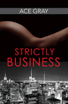 Strictly Business (Mixing Business With Pleasure #1)