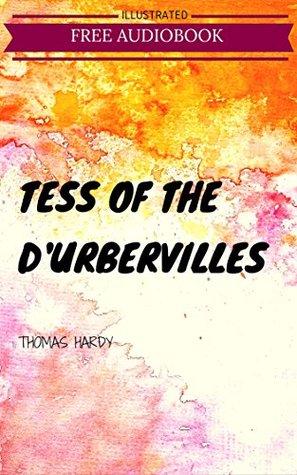Tess of the d'Urbervilles: By Thomas Hardy : Illustrated & Unabridged (Free Bonus Audiobook)