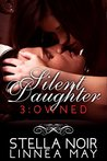 Owned (Silent Daughter #3)