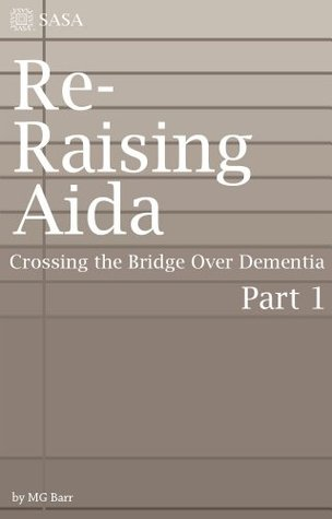 Re-Raising Aida-Crossing the Bridge Over Dementia