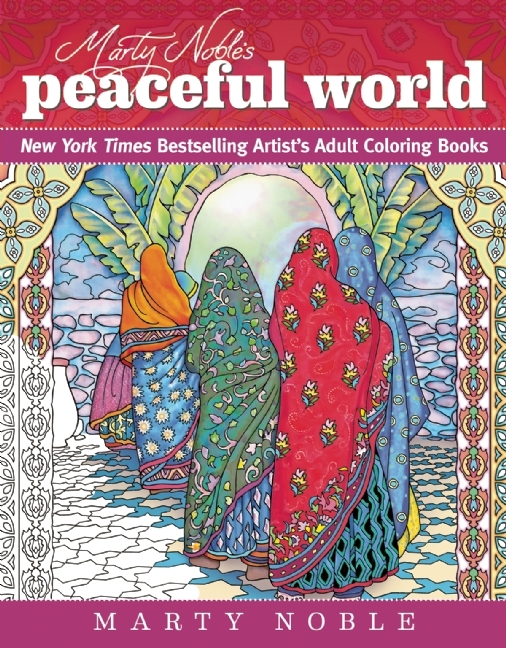Marty Noble's Peaceful World: New York Times Bestselling Artists' Adult Coloring Books