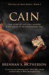 Cain: The Story of the First Murder and the Birth of an Unstoppable Evil (Fall of Man, #1)