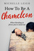 How To Be A Chameleon