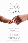 1,000 Days: A Revolutionary Movement to Save Mothers, Children, and the World