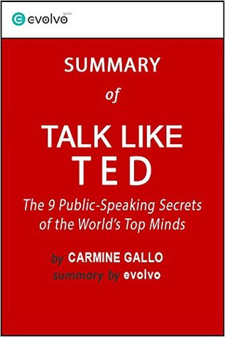 Talk Like TED: Summary of the Key Ideas - Original Book by Carmine Gallo: The 9 Public-Speaking Secrets of the World's Top Minds