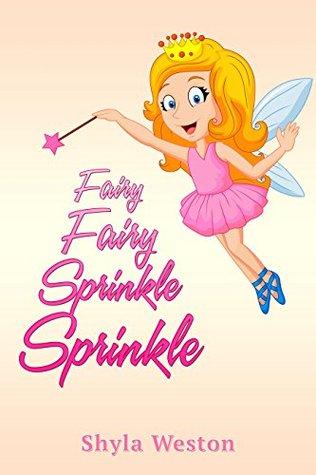 Books For Kids: Fairy Fairy Sprinkle Sprinkle: Fun Stories, Children's Books, Free Stories, Kids Adventures, Kids Fantasy Books, Kids Mystery Books, Series ... 9-12 (Books For Kids Group Books Book 3)