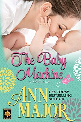 The Baby Machine by Ann Major