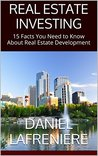 Real Estate Investing: 15 Facts You Need to Know About Real Estate Development