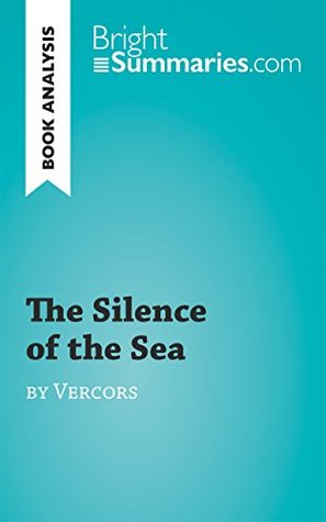 The Silence of the Sea by Vercors (Book Analysis): Detailed Summary, Analysis and Reading Guide (BrightSummaries.com)