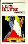 Il culto del littorio: La sacralizzazione della politica nell'Italia fascista
